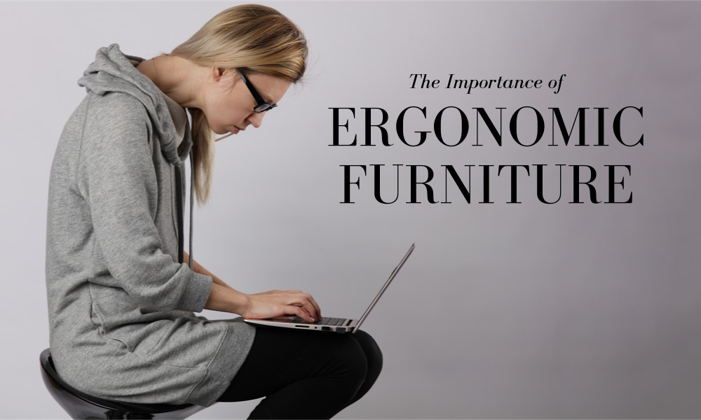 The Importance of Ergonomic Furniture